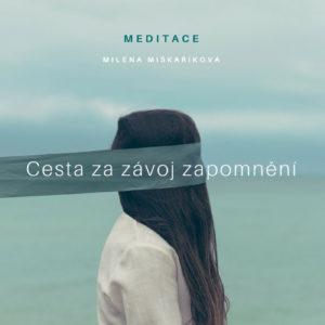 meditace Cesta zazávoj zapomnění