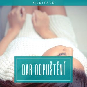 Meditace Dar odpuštění