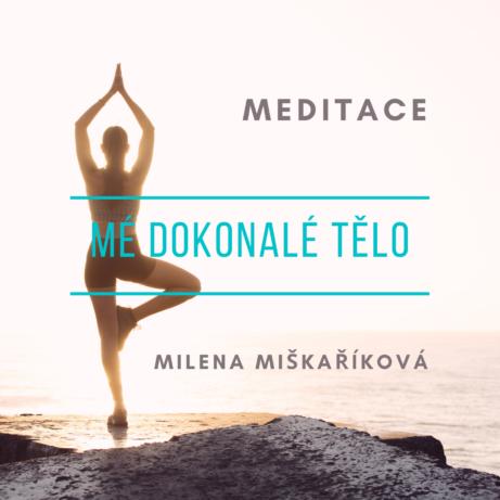 Meditace Mé dokonalé tělo